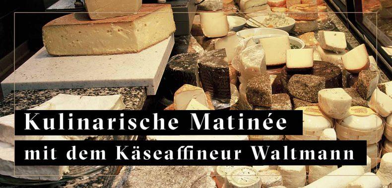 Käseauswahl von Waltmann Kulinarische Matinee auf Meyers Keller